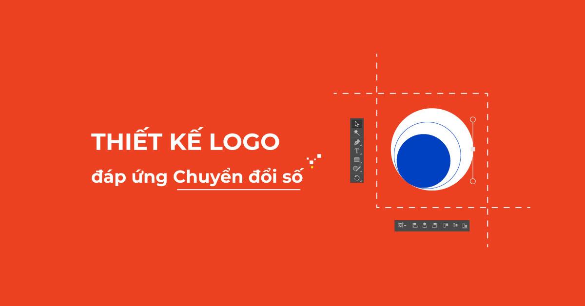 [2021] Cách Thiết kế Logo Đáp ứng Chuyển đổi số